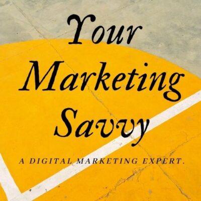 Your Marketing Savvy